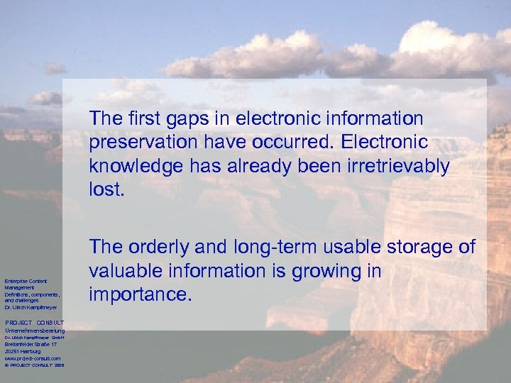 The first gaps in electronic information preservation have occurred. Electronic knowledge has already been