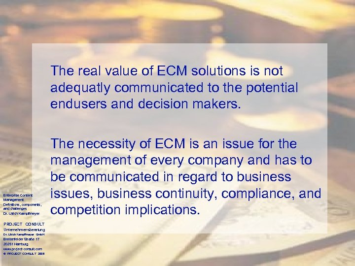 The real value of ECM solutions is not adequatly communicated to the potential endusers