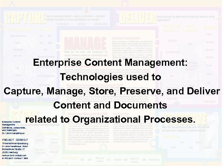 Enterprise Content Management: Technologies used to Capture, Manage, Store, Preserve, and Deliver Content and