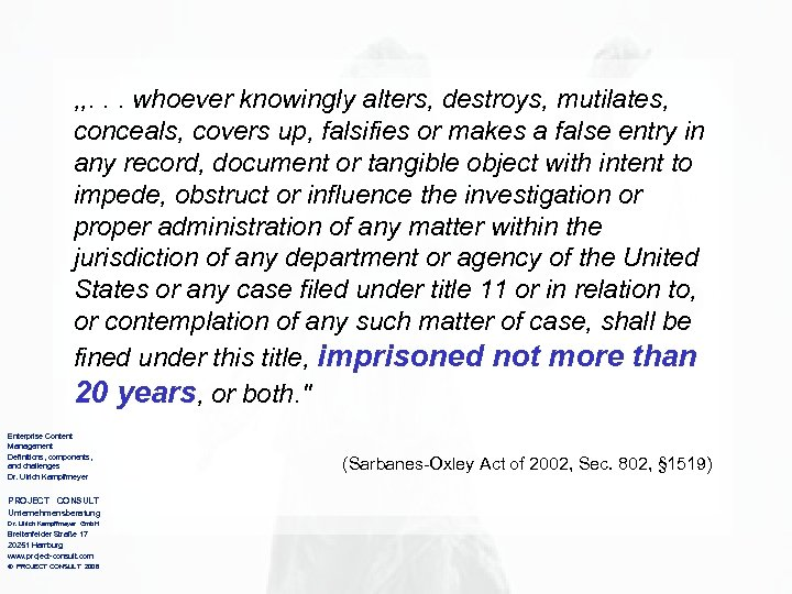 , , . . . whoever knowingly alters, destroys, mutilates, conceals, covers up, falsifies