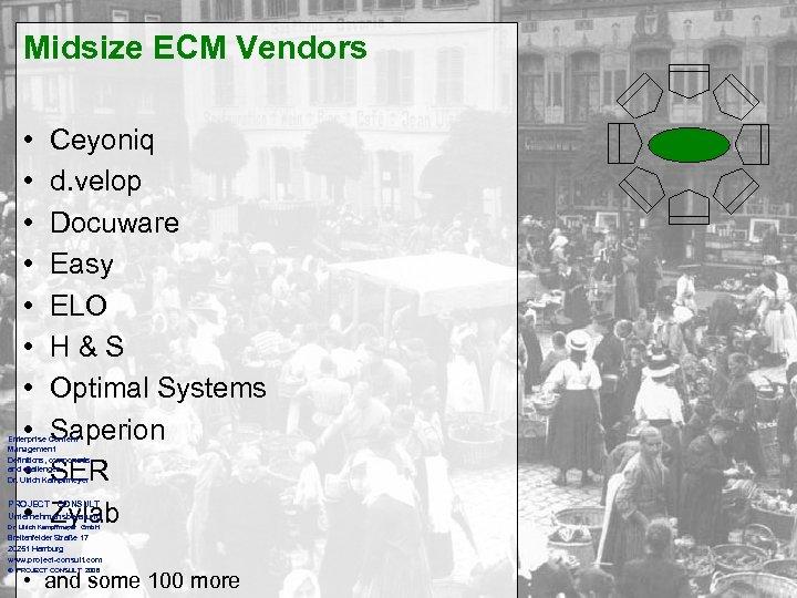 Midsize ECM Vendors • • • Ceyoniq d. velop Docuware Easy ELO H&S Optimal