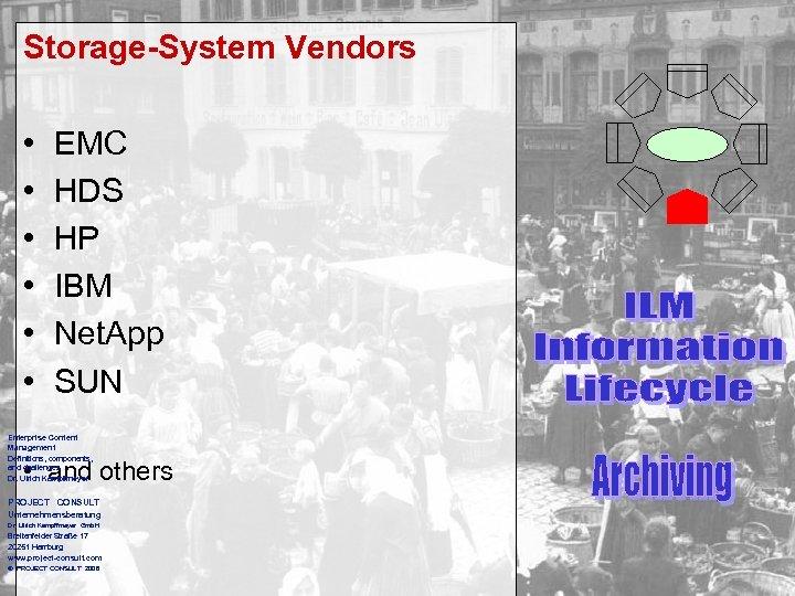 Storage-System Vendors • • • EMC HDS HP IBM Net. App SUN Enterprise Content