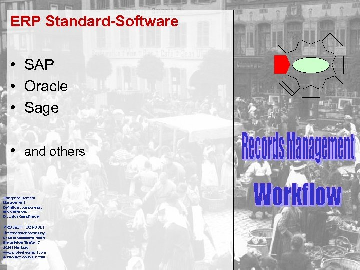 ERP Standard-Software • SAP • Oracle • Sage • and others Enterprise Content Management