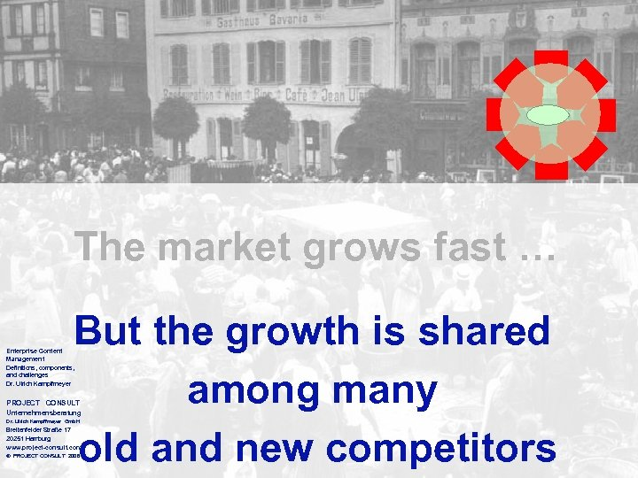 The market grows fast … But the growth is shared among many old and
