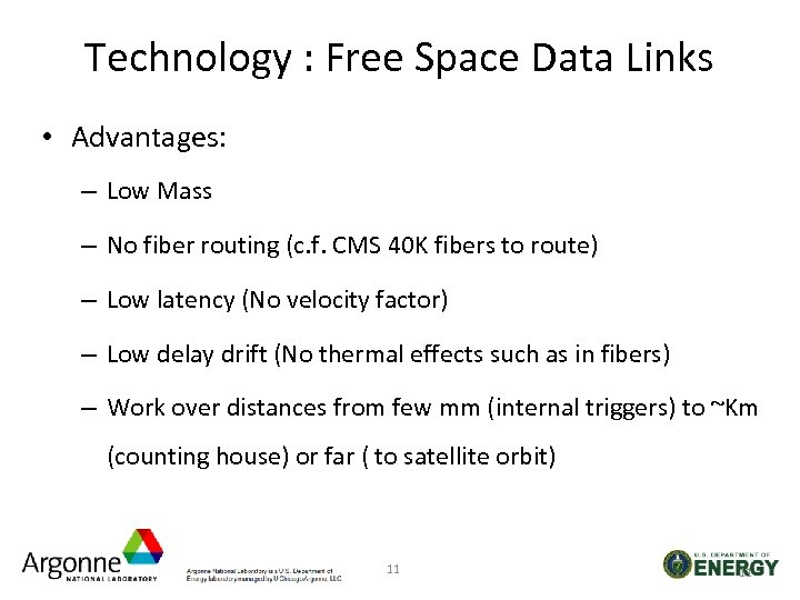 Technology : Free Space Data Links • Advantages: – Low Mass – No fiber