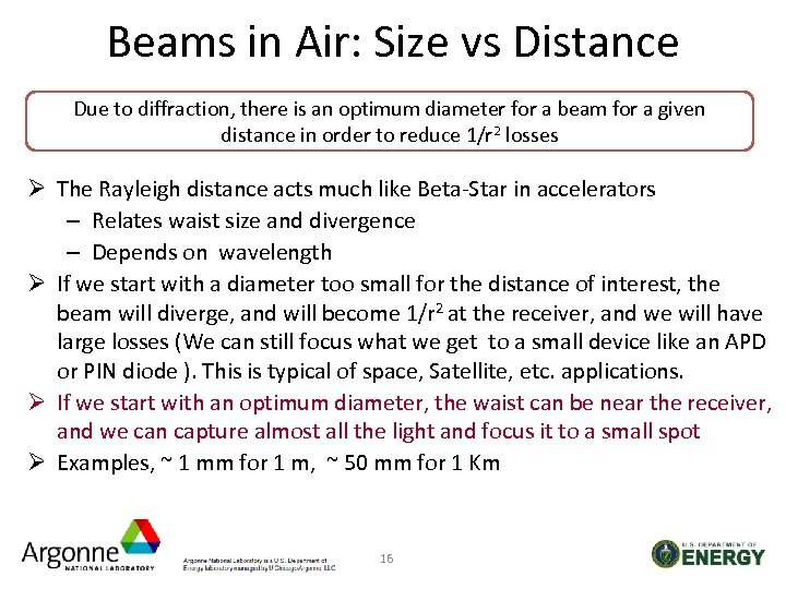 Beams in Air: Size vs Distance Due to diffraction, there is an optimum diameter
