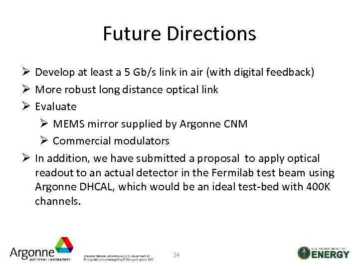 Future Directions Ø Develop at least a 5 Gb/s link in air (with digital