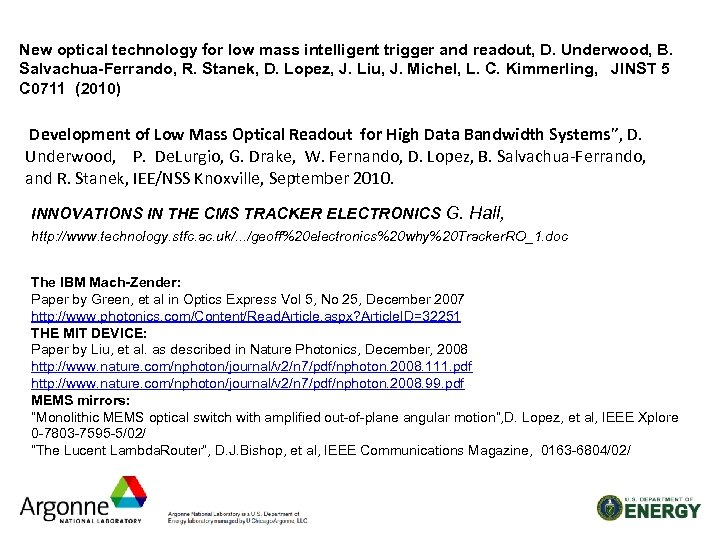 New optical technology for low mass intelligent trigger and readout, D. Underwood, B. Salvachua-Ferrando,