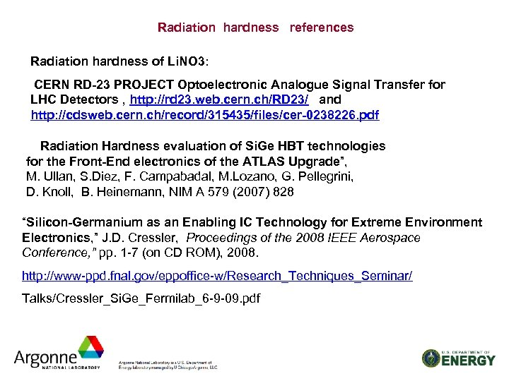 Radiation hardness references Radiation hardness of Li. NO 3: CERN RD-23 PROJECT Optoelectronic Analogue