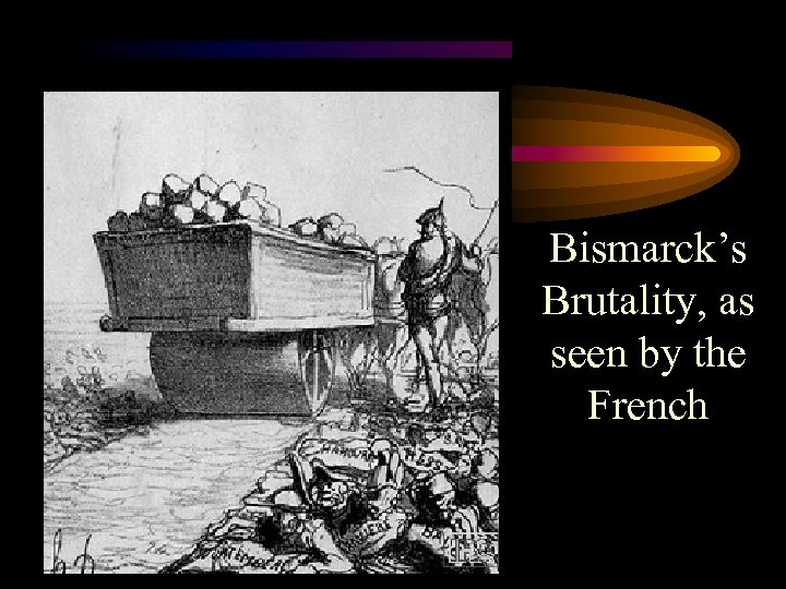 Bismarck's Brutality, as seen by the French