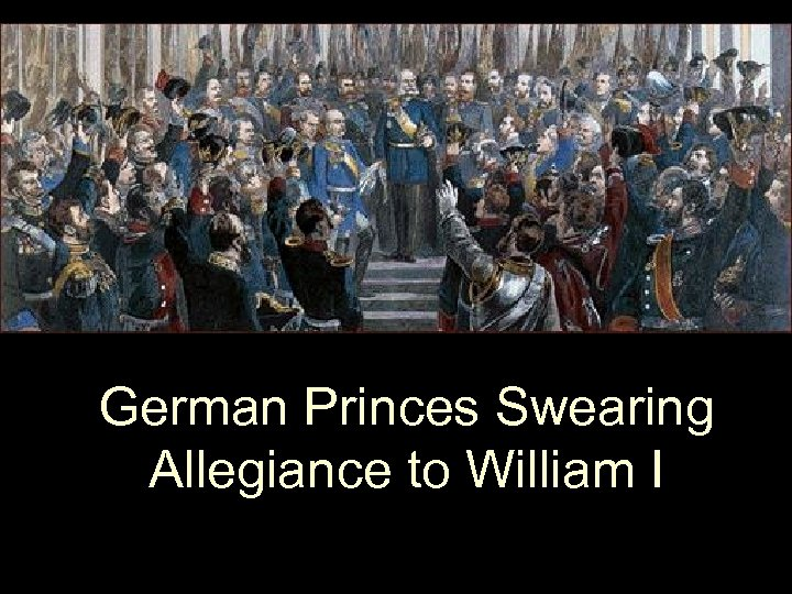 German Princes Swearing Allegiance to William I