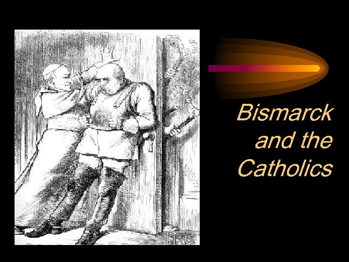 Bismarck and the Catholics