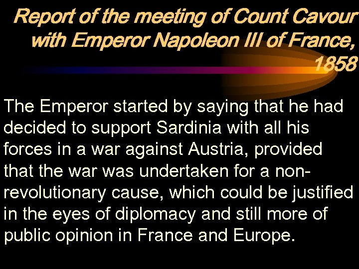 Report of the meeting of Count Cavour with Emperor Napoleon III of France, 1858