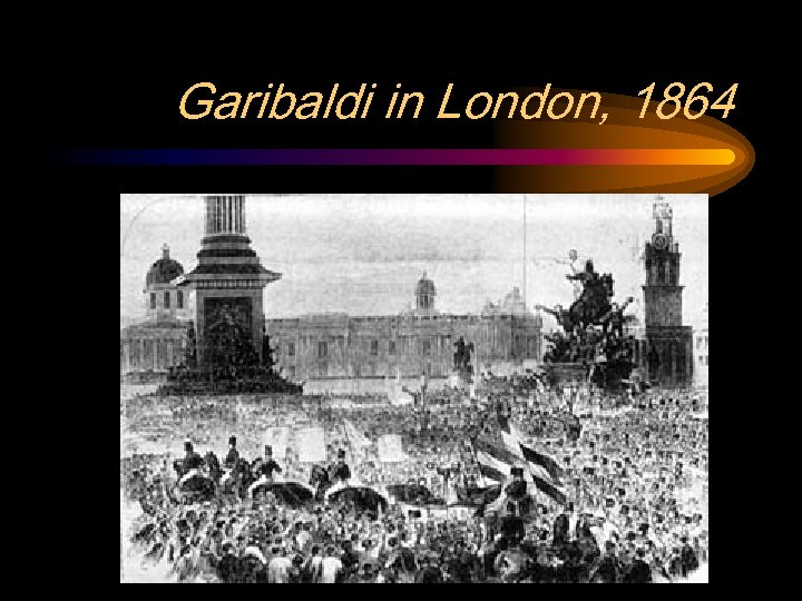 Garibaldi in London, 1864