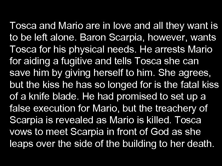 Tosca and Mario are in love and all they want is to be left