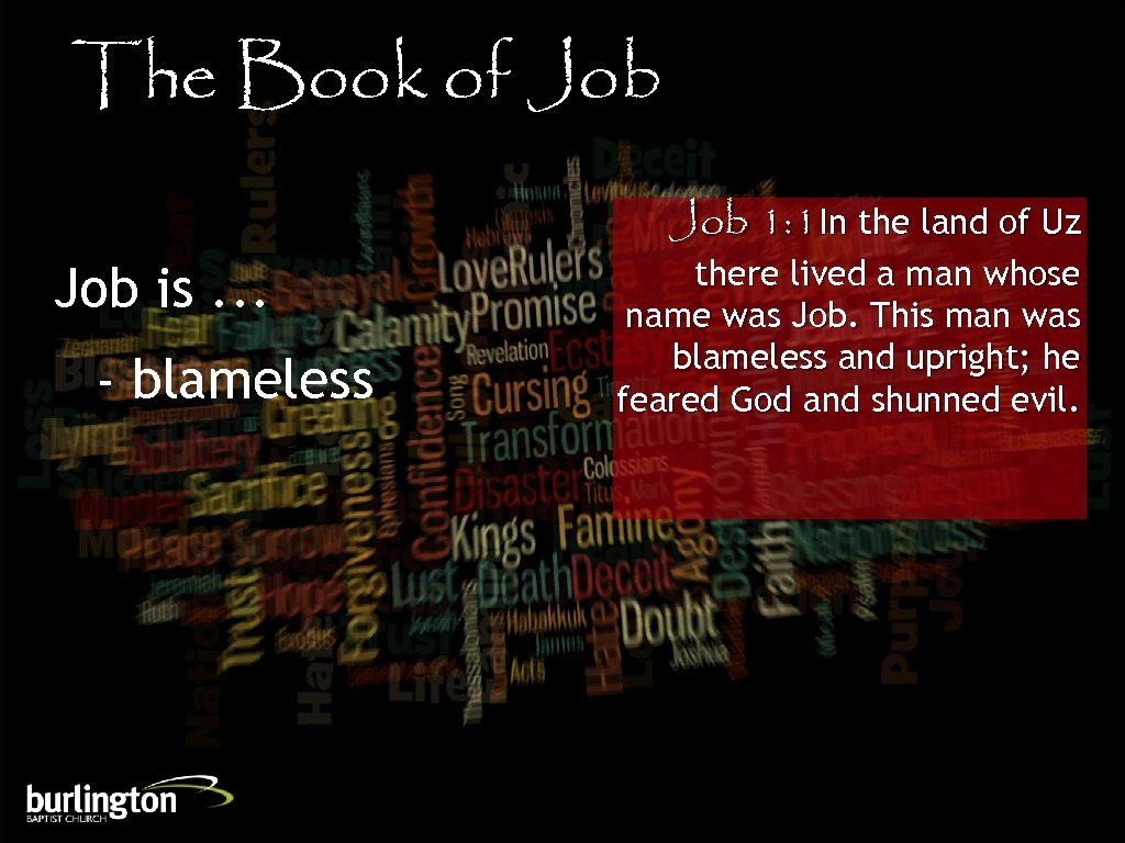 The Book of Job is. . . - blameless Job 1: 1 In the