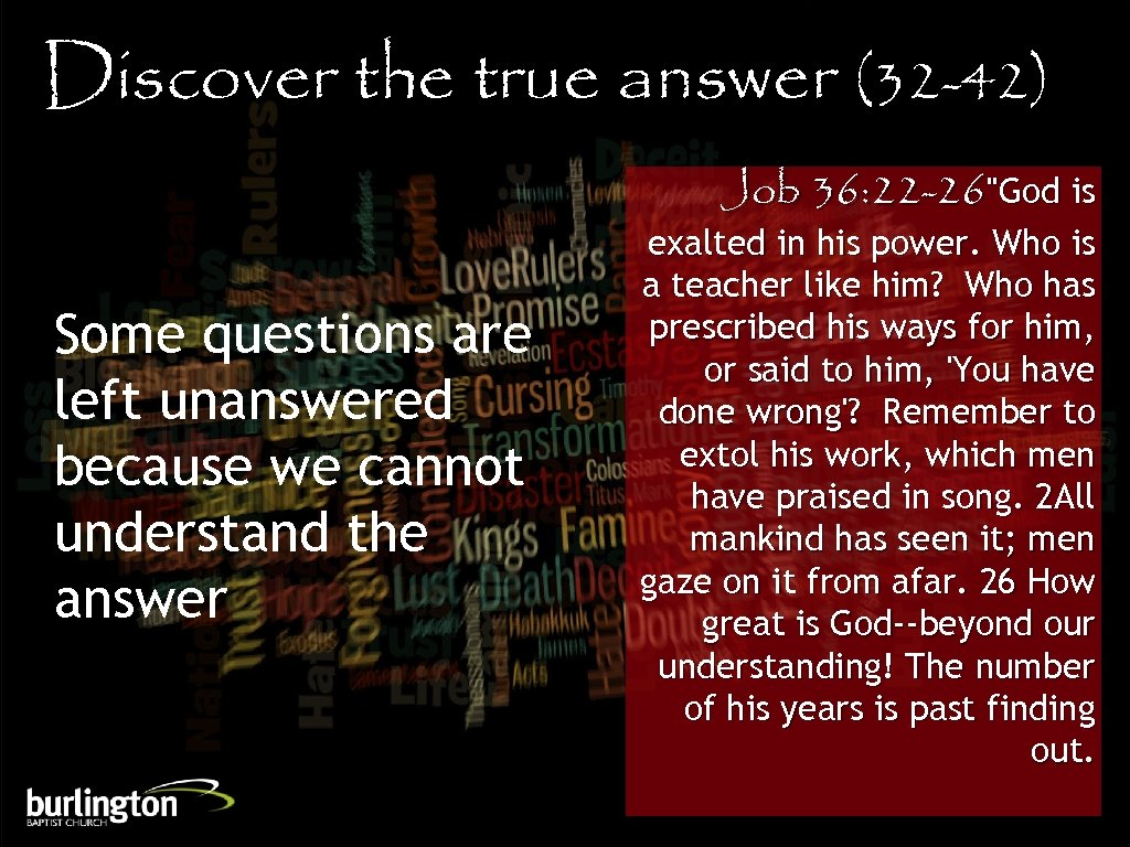 Discover the true answer (32 -42) Job 36: 22 -26