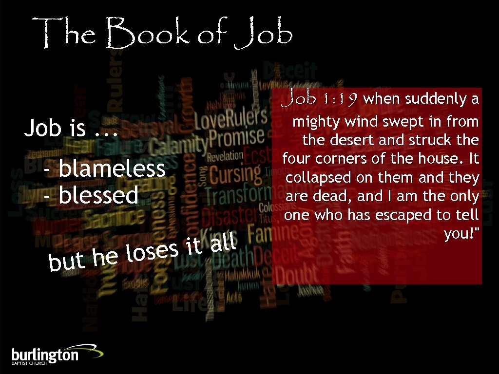 The Book of Job is. . . - blameless - blessed s it all
