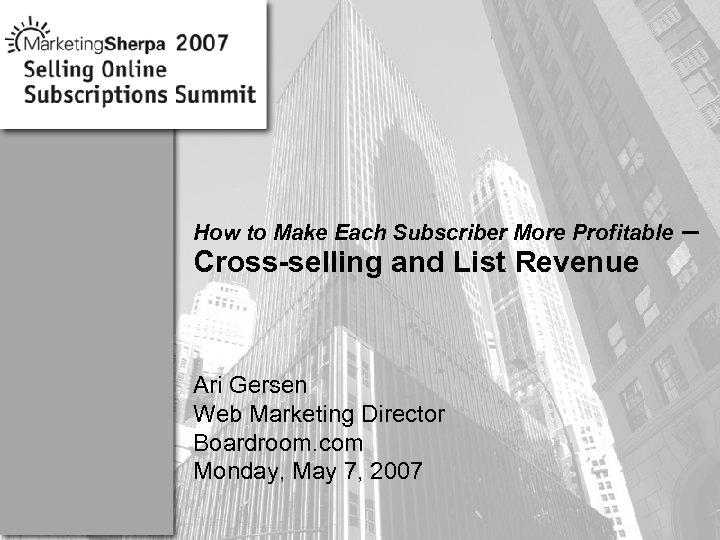 How to Make Each Subscriber More Profitable Cross-selling and List Revenue More data on