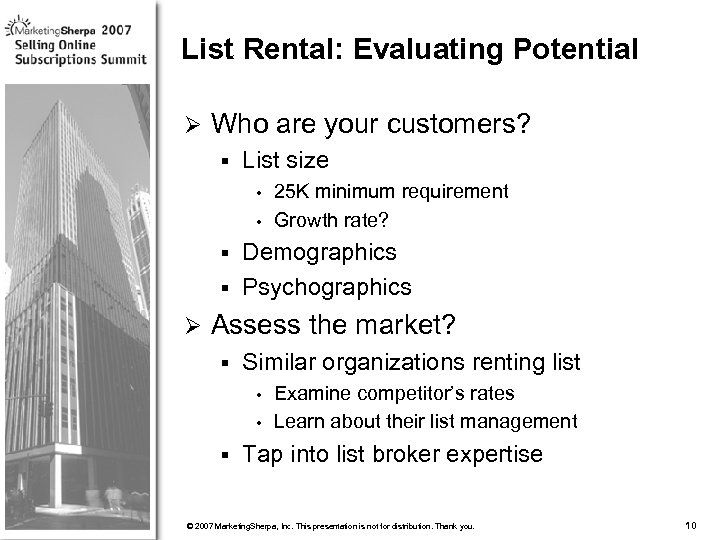 List Rental: Evaluating Potential Ø Who are your customers? § List size 25 K