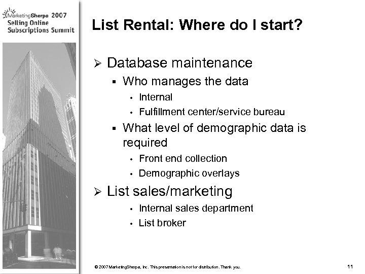 List Rental: Where do I start? Ø Database maintenance § Who manages the data