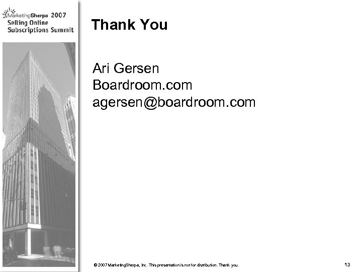 Thank You Ari Gersen Boardroom. com agersen@boardroom. com More data on this topic available