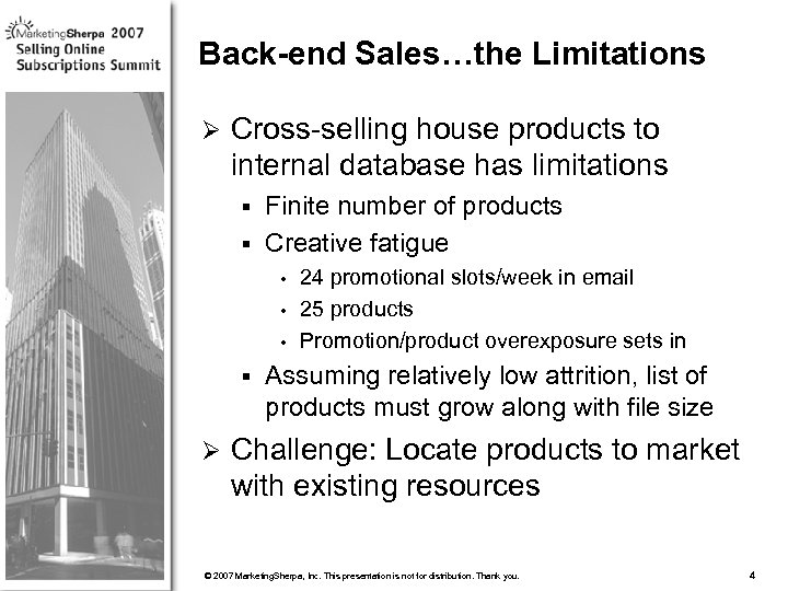 Back-end Sales…the Limitations Ø Cross-selling house products to internal database has limitations Finite number