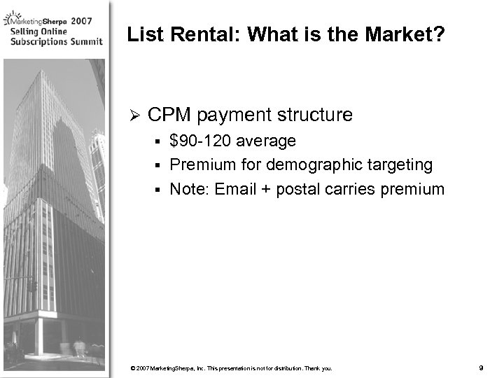List Rental: What is the Market? Ø CPM payment structure $90 -120 average §