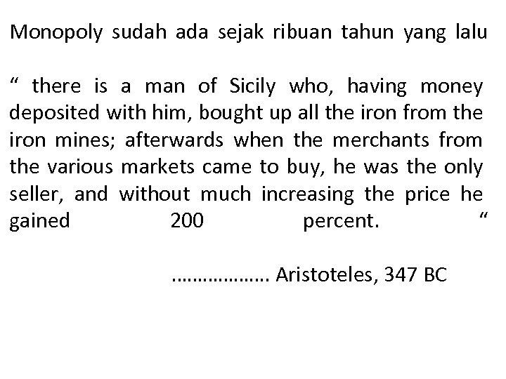 """Monopoly sudah ada sejak ribuan tahun yang lalu """" there is a man of"""