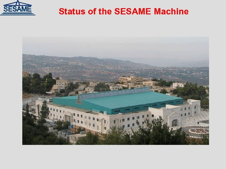 Status of the SESAME Machine