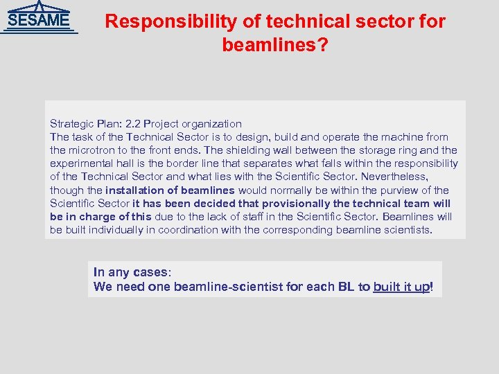 Responsibility of technical sector for beamlines? Strategic Plan: 2. 2 Project organization The task