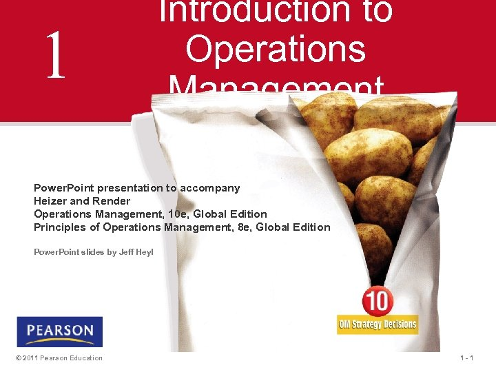 1 Introduction to Operations Management Power. Point presentation to accompany Heizer and Render Operations
