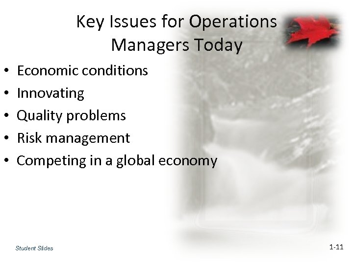 Key Issues for Operations Managers Today • • • Economic conditions Innovating Quality problems