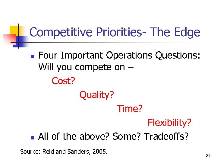 Competitive Priorities- The Edge n n Four Important Operations Questions: Will you compete on