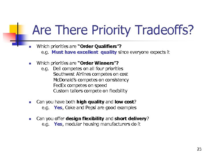 "Are There Priority Tradeoffs? n n Which priorities are ""Order Qualifiers""? e. g. Must"