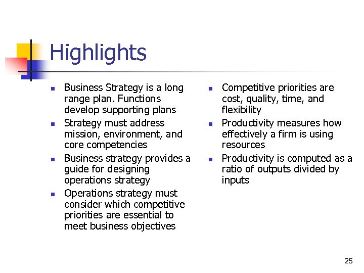 Highlights n n Business Strategy is a long range plan. Functions develop supporting plans