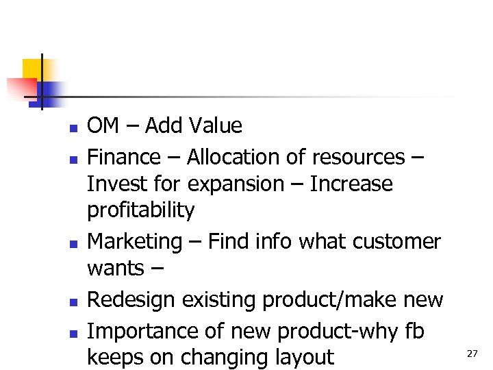 n n n OM – Add Value Finance – Allocation of resources – Invest
