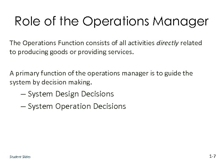 Role of the Operations Manager The Operations Function consists of all activities directly related