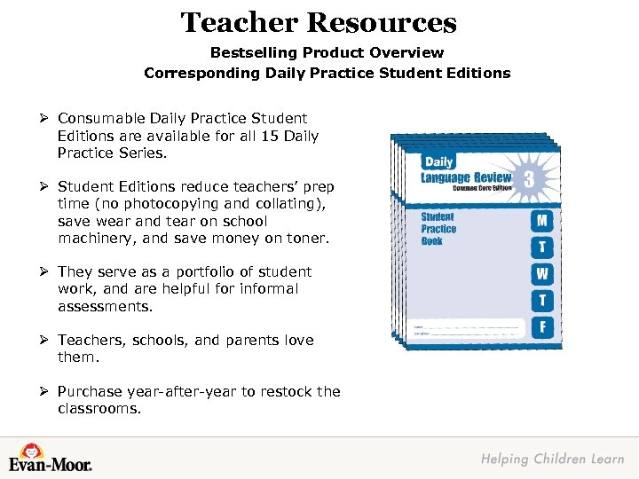 Teacher Resources Bestselling Product Overview Corresponding Daily Practice Student Editions Ø Consumable Daily Practice