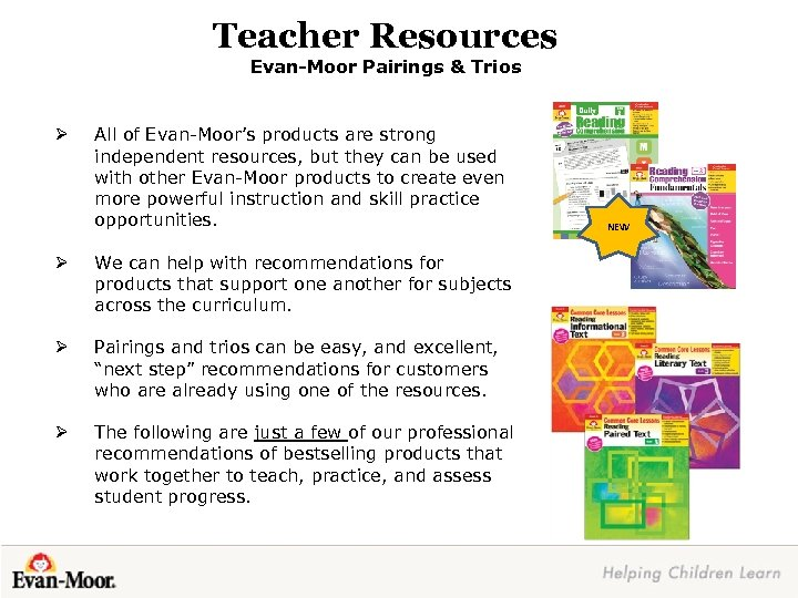 Teacher Resources Evan-Moor Pairings & Trios Ø All of Evan-Moor's products are strong independent