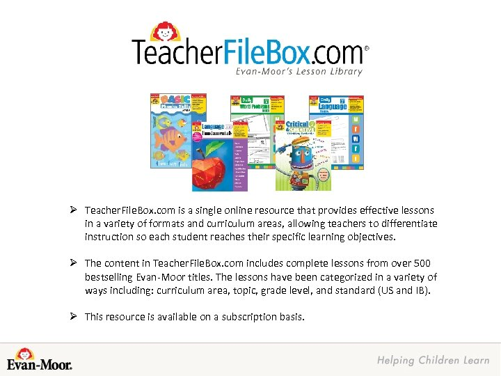 Ø Teacher. File. Box. com is a single online resource that provides effective lessons
