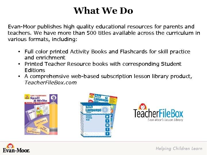 Evan-Moor Educational Publishers Helping Children Learn Since 1979