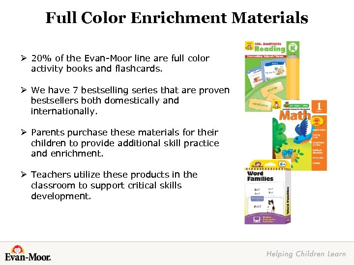 Full Color Enrichment Materials Ø 20% of the Evan-Moor line are full color activity