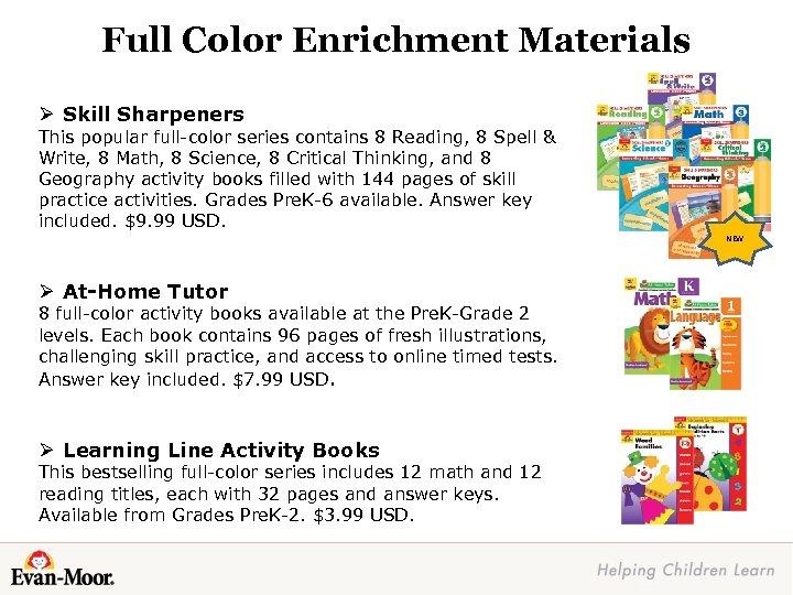 Full Color Enrichment Materials Ø Skill Sharpeners This popular full-color series contains 8 Reading,
