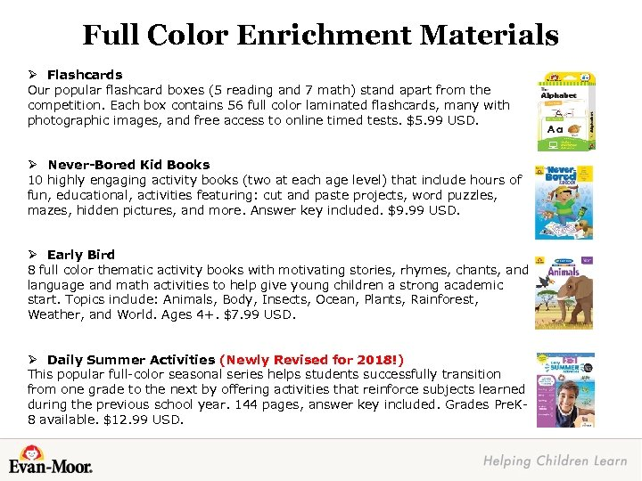 Full Color Enrichment Materials Ø Flashcards Our popular flashcard boxes (5 reading and 7