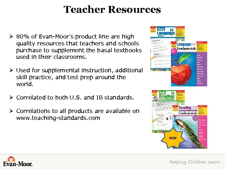 Teacher Resources Ø 80% of Evan-Moor's product line are high quality resources that teachers