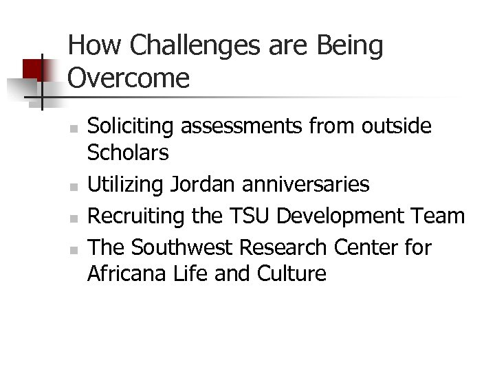 How Challenges are Being Overcome n n Soliciting assessments from outside Scholars Utilizing Jordan