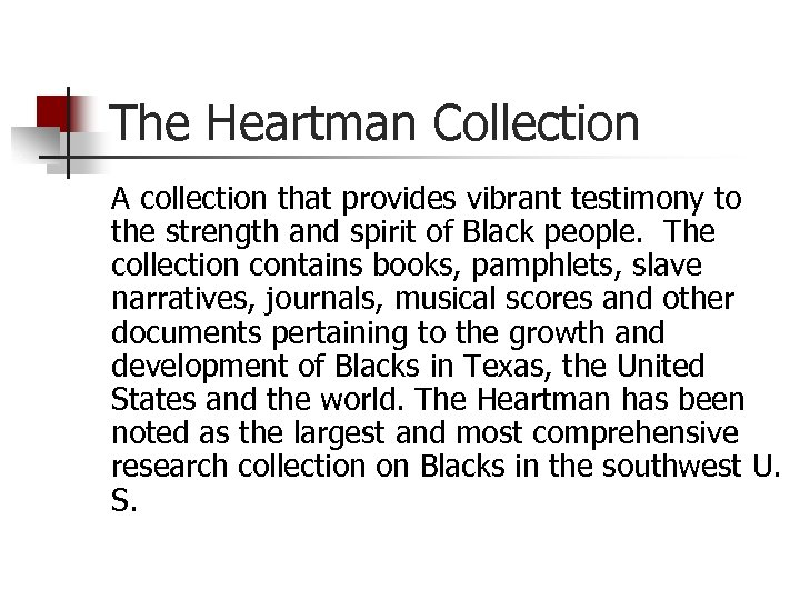 The Heartman Collection A collection that provides vibrant testimony to the strength and spirit