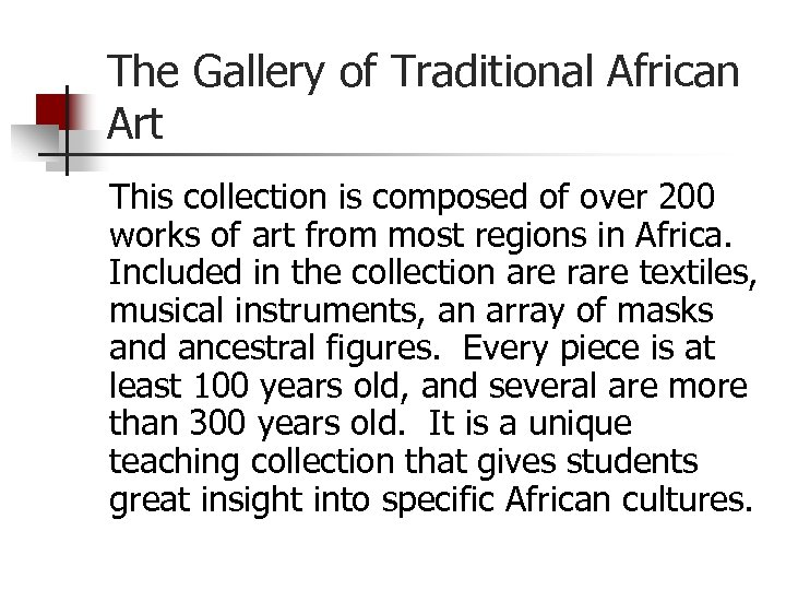 The Gallery of Traditional African Art This collection is composed of over 200 works