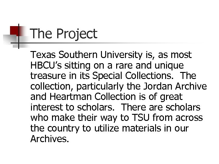 The Project Texas Southern University is, as most HBCU's sitting on a rare and
